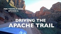 Driving the Apache Trail - Arizona State Route 88   For Travel's Sake: Episode 8