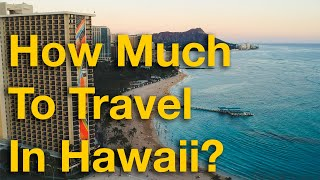 How Much To Travel In Hawaii? [English/Spanish]