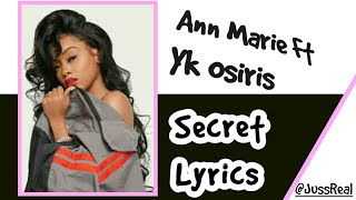 Ann Marie- FT YK Osiris Secret (Lyrics)(Offical)
