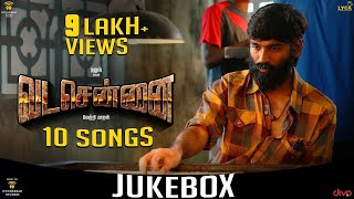 VADACHENNAI - Official Jukebox | Dhanush | Vetri Maaran | Santhosh Narayanan | #SaNa25