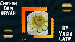 Chicken Dum BiryaniHyderabadi Dum Biryani By YasirNew Day New Recipe with Yasir