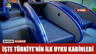 İşte Türkiye'nin ilk uyku kabinleri