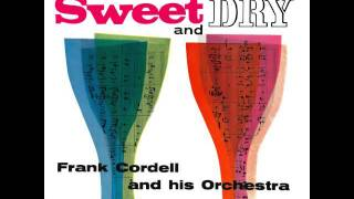 Frank Cordell And His Orchestra - Get Happy - Sweet And Dry