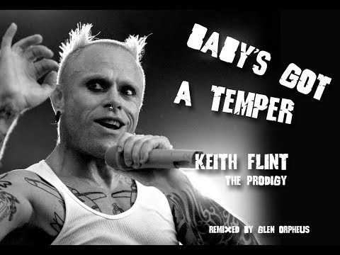 Keith Flint - the Prodigy Tribute Remix  Baby's got a temper