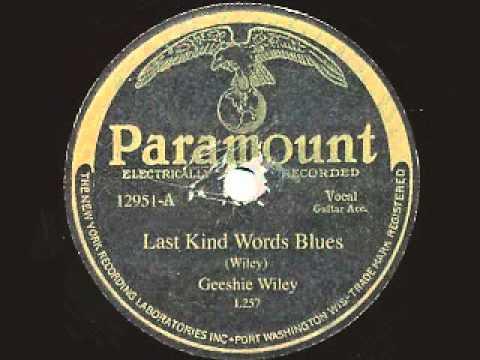 Geeshie Wiley - Last Kind Words Blues
