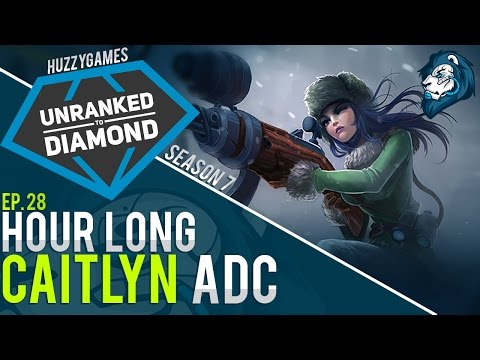 HOUR LONG CAITLYN ADC - Unranked to Diamond - Episode 28