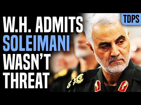 OOPS: White House Admits No Imminent Threat from Soleimani