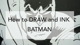 How to DRAW and INK BATMAN