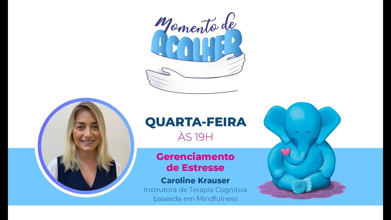 Mindfulness #6 - Gerenciamento de Estresse - Momento de Acolher - 01/07/2020