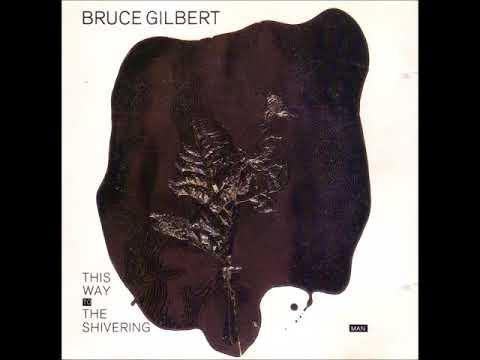 Bruce Gilbert –  Here Visit