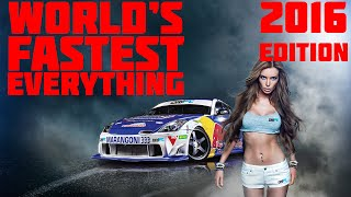 World's Fastest Everything 2016