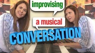 Improvising - A Musical Conversation!