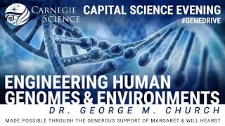 Engineering Human Genomes & Environments with Dr. George M. Church