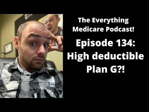 the-everything-medicare-podcast!-episode-134:-high-deductible-plan-g?!