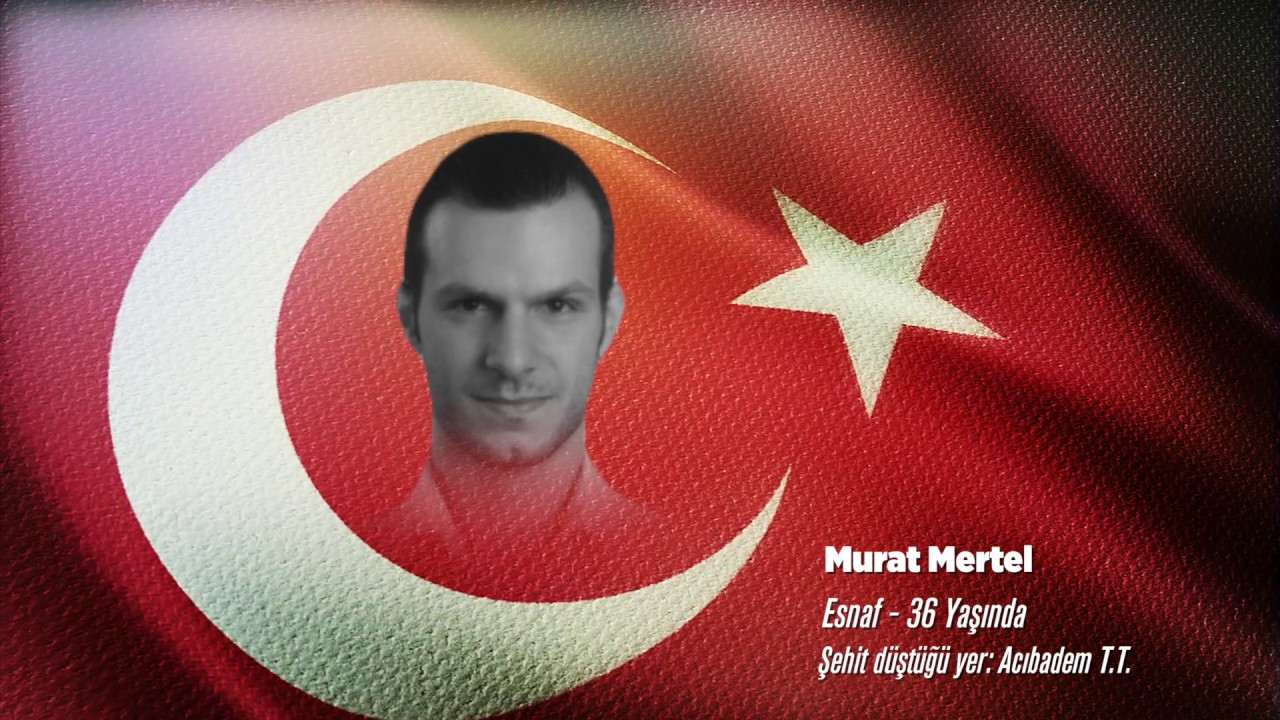 15 Temmuz Şehidi Murat Mertel
