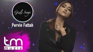 Pərvin Fəttah - Gizli sevgi (Audio)