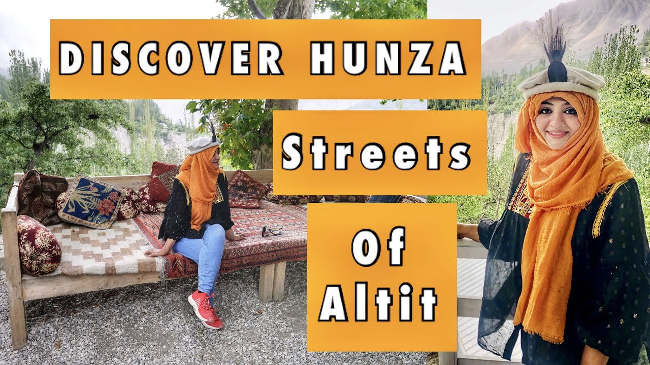 Discover Hunza | Streets Of Altit | Huza Special Food | Misa Talpur