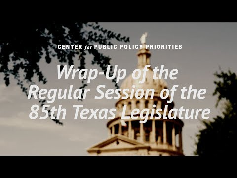 Wrap-Up of the Regular Session of the 85th Legislature