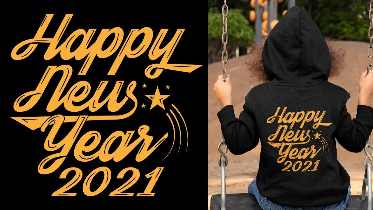 Happy New Year 2021 T Shirt Design Custom Typography T Shirt Design Tutorial Typography T Shirt Youtube