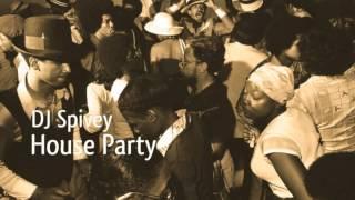 """House Party"" (A Soulful House Mix) by DJ Spivey"