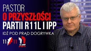 Pastor o przyszłości partii Ruch 11 Listopada i IPP. SERWIS INFORMACYJNY 2019.07.17
