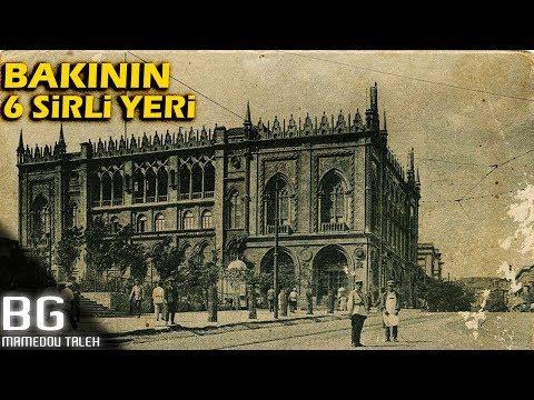 QƏDİM BAKININ 6 SİRLİ YERİ - (Azərbaycan Arxivi)