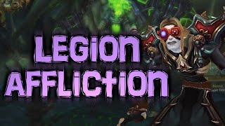 WoW Legion Beta | AFFLICTION Warlock Gameplay! [Cobrak]