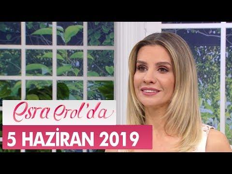Esra Erol'da 5 Haziran 2019 - Tek Parça