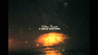 Wilkes Oswald - A Space Western (Official Audio)