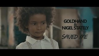 Download Goldhand & Nigel Stately - Saved Me (OFFICIAL) MP3 song and Music Video