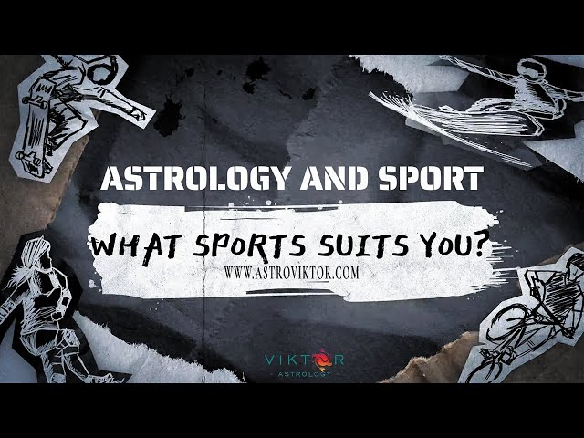 Astrology and sport - what sports suit you?
