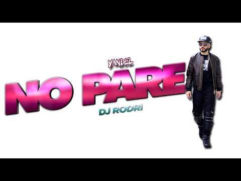 NO PARE✘YANDEL✘REMIX DJ RODRI