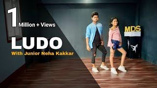 Ludo - Dance Choreography | With junior Neha kakkar | Tony Kakkar ft. Young Desi