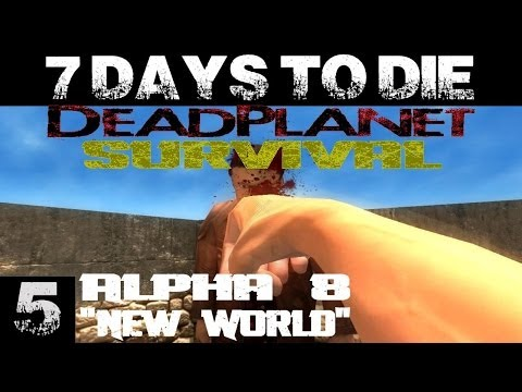 7 Days To Die || Alpha 8.2 Survival Series w/ Kage848 (1080p YT-MA) E5: New World