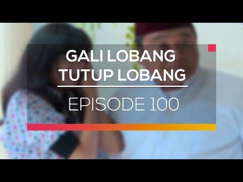 Gali Lobang Tutup Lobang - Episode 100