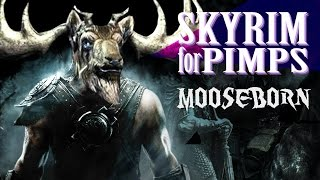 Skyrim For Pimps - The Moose-Born (S6E03) - Walkthrough - GameSocietyPimps