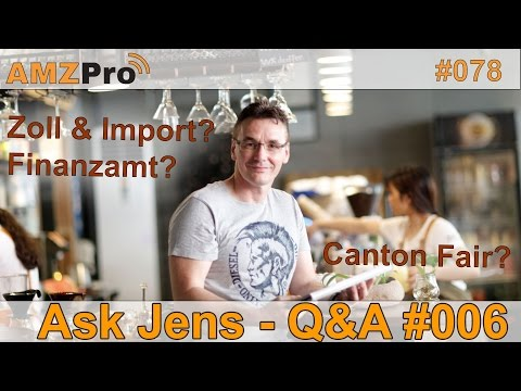 Consolidation Service | Canton Fair | Zoll & Finanzamt | Ask Jens | #078 - AMZPro