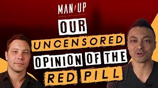 Our Uncensored Opinion of Red Pill - White Knight Narcissists (with Steve Mayeda) Man Up Show Ep 243