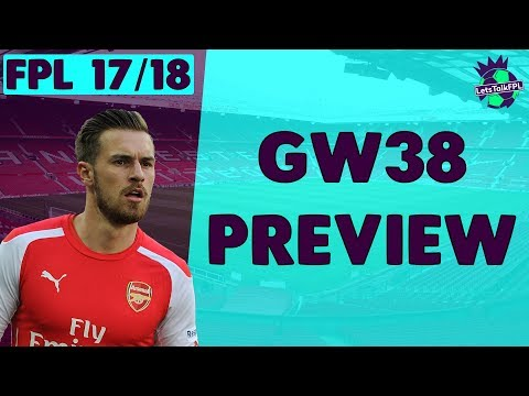 THE FINALE | Gameweek 38 Preview | Fantasy Premier League 2017/18