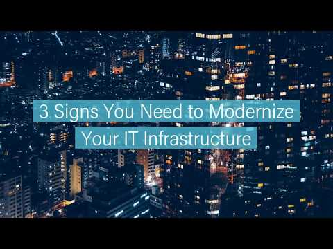 3 Signs You Need to Modernize Your IT Infrastructure