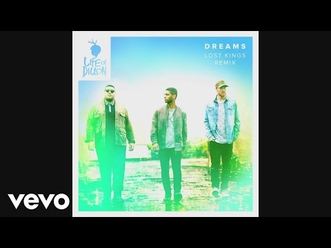 Life Of Dillon - Dreams (Lost Kings Remix - Pseudo Video)