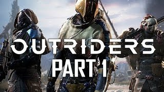 OUTRIDERS - GAMEPLAY PART 1 - NEW EARTH