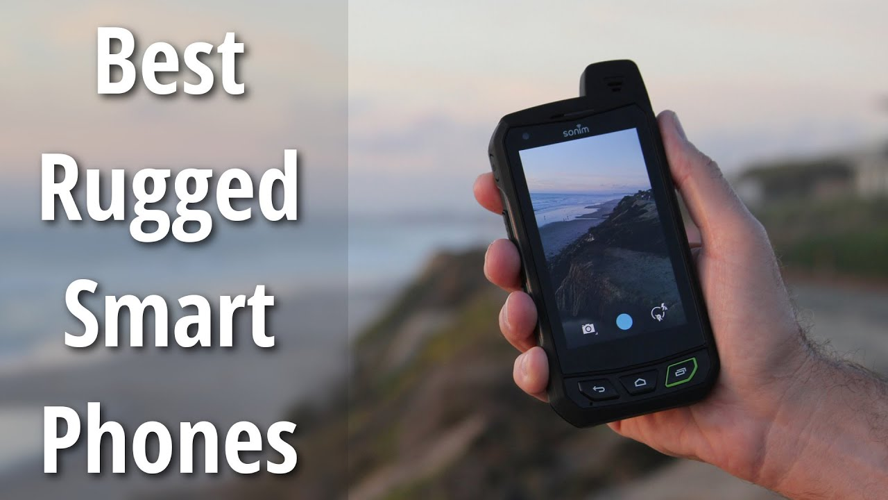 10 Of The Best Rugged Most Durable Smartphones