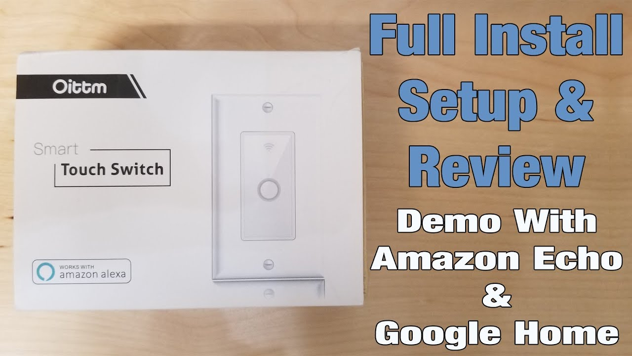 Oittm Smart Wifi Wall Switch Install Setup Review Youtube Wiring A
