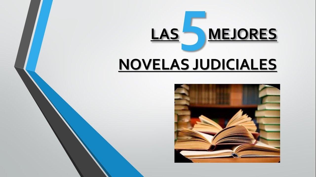 Las 5 mejores novelas judiciales. - YouTube