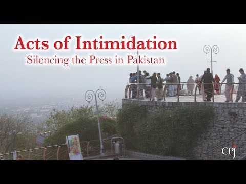 Acts of Intimidation: Silencing the Press in Pakistan
