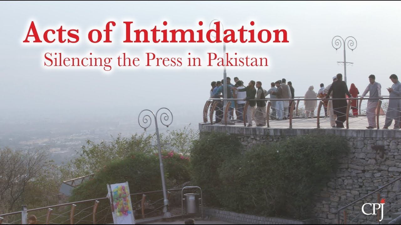 Acts of Intimidation: In Pakistan, journalists' fear and censorship