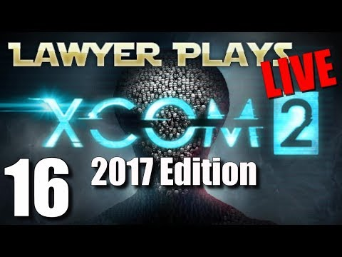 Lawyer Plays LIVE:  XCom 2 - Special Got My Sponsor Button Stream!