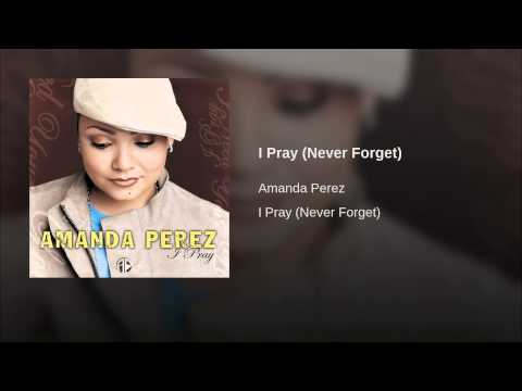 I Pray (Never Forget)