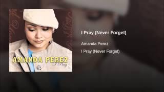 I Pray (Never Forget)